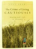 The Crime of Living Cautiously: Hearing God's Call to Adventure