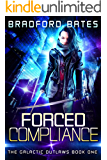 Forced Compliance (The Galactic Outlaws Book 1) (English Edition)