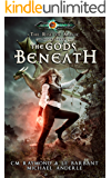 The Gods Beneath: Age Of Magic - A Kurtherian Gambit Series (The Rise of Magic Book 7)