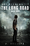 The Long Road (The Reanimates Book 4)