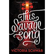 This Savage Song (Monsters of Verity Book 1)