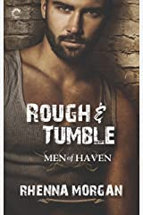 Rough & Tumble: A Steamy, Action-Filled Possessive Hero Romance (Men of Haven Book 1) Kindle Edition
