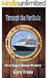 Through the Porthole: First Cruise: Queen Victoria (English Edition)