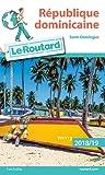 Guide du Routard République dominicaine 2018/19: Saint-Domingue