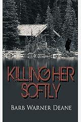 Killing Her Softly Kindle Edition