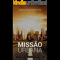 Missão Urbana: fundamentos, desafios e implicações