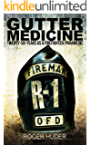 Gutter Medicine: Twenty-six Years as a Firefighter Paramedic