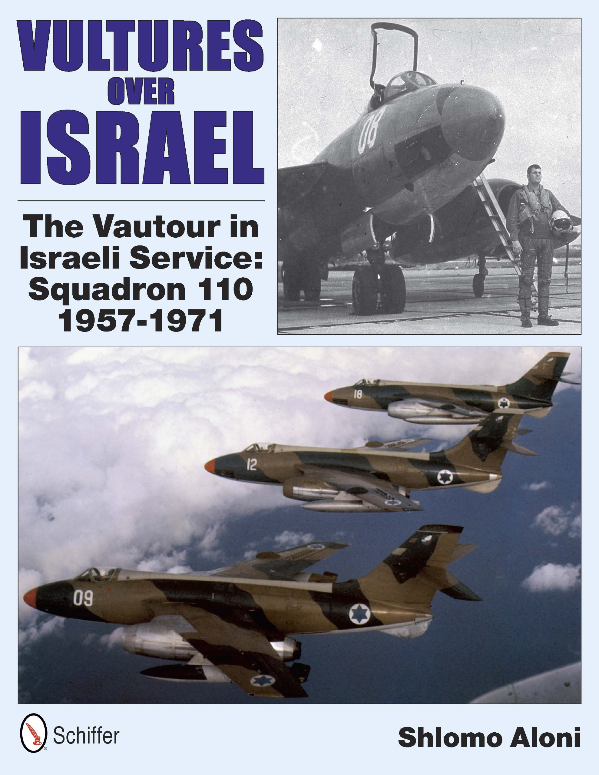 Vultures over Israel: The Vautour in Israeli Service Squadron 110, 1957-1971