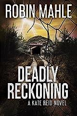 Deadly Reckoning (A Kate Reid Novel Book 8)
