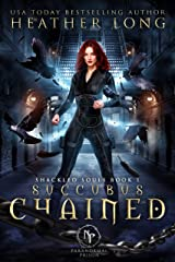 Succubus Chained (Paranormal Prison: Shackled Souls Book 1) Kindle Edition