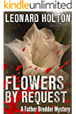 Flowers By Request (The Father Bredder Mysteries Book 5)