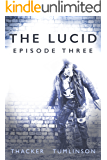 The Lucid: Episode Three