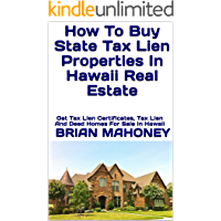How To Buy State Tax Lien Properties In Hawaii Real Estate: Get Tax Lien Certificates, Tax Lien And Deed Homes For Sale…