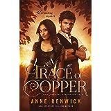 A Trace of Copper: A Steampunk Romance (An Elemental Steampunk Tale Book 1)