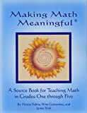 Making Math Meaningful: A Source Book for Teaching Math in Grades One Through Five