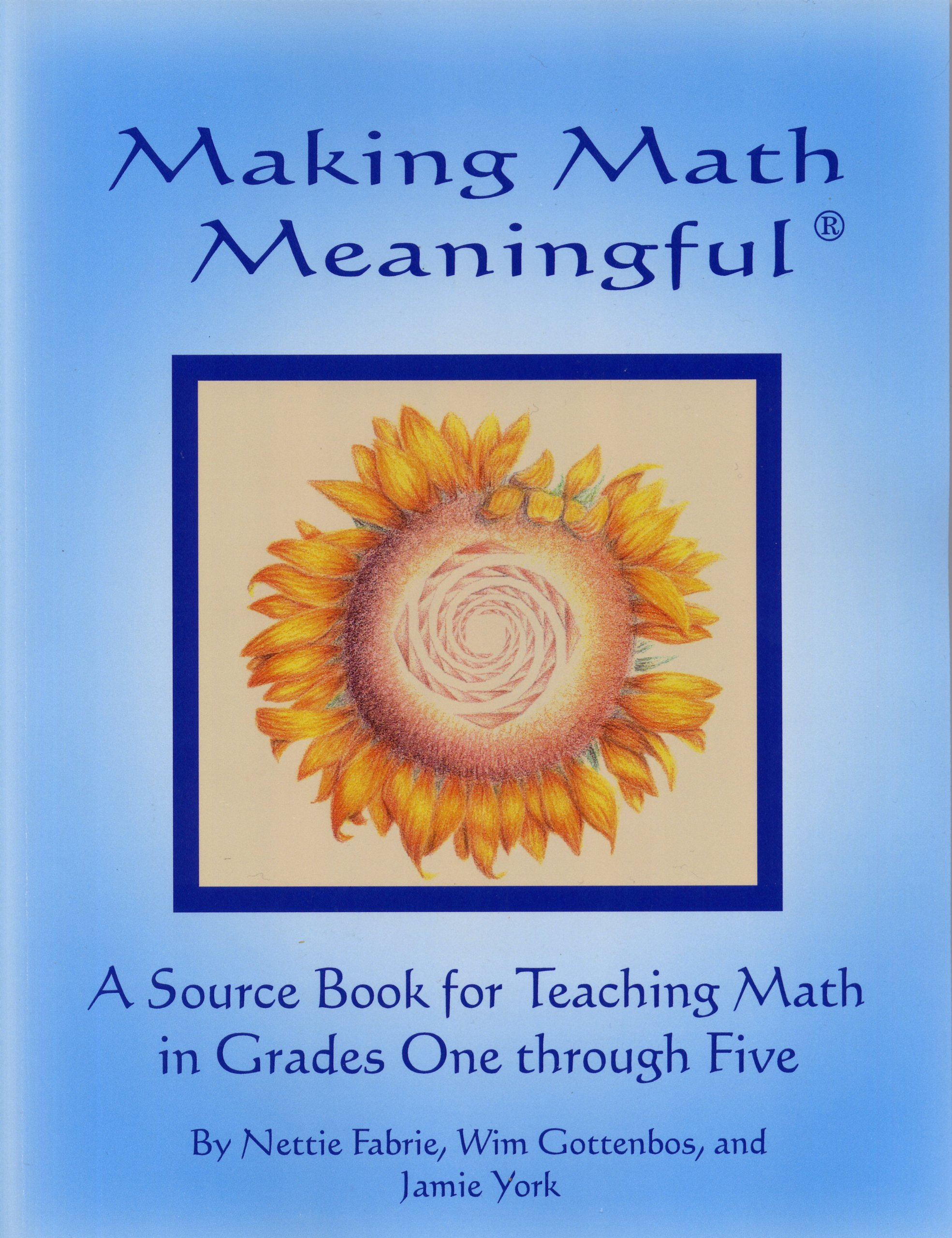 Making Math Meaningful: A Source Book for Teaching Math in Grades ...