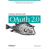 Getting Started with OAuth 2.0: Programming Clients for Secure Web API Authorization and Authentication (English Edition)