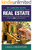 My Landlord Helper: Keys to Managing Your Real Estate Investments, Achieving Explosive Growth and Saving Money