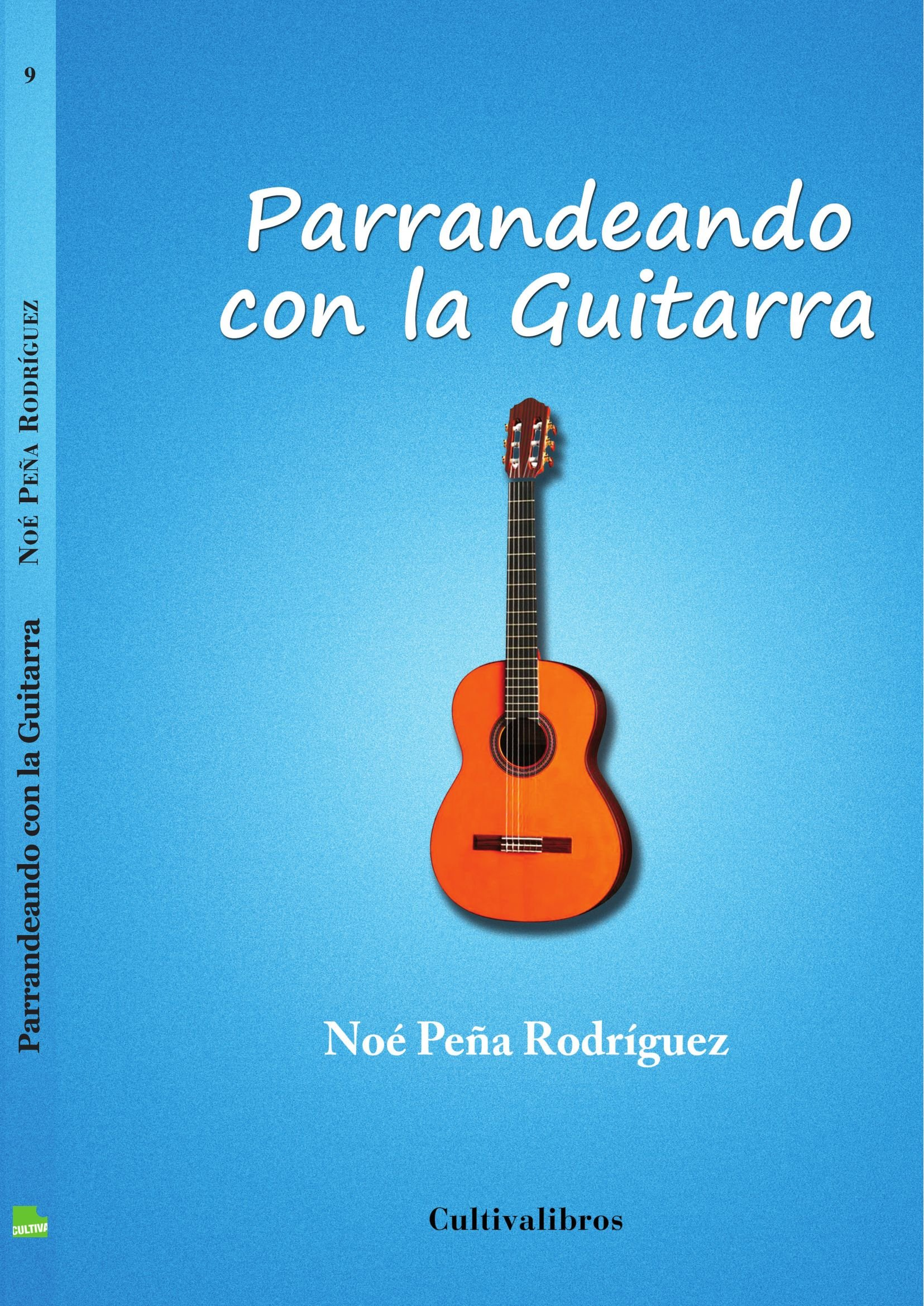 Parrandeando con la guitarra: Amazon.es: Noé Peña Rodríguez, Noé ...