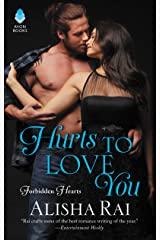 Hurts to Love You: Forbidden Hearts Kindle Edition