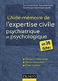 L'aide-mémoire de l'expertise civile psychiatrique et psychologique - en 30 fiches