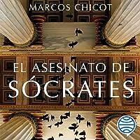 El asesinato de Sócrates: Finalista Premio Planeta 2016 - Volumen independiente 3