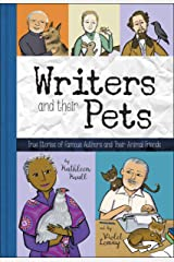 Writers and Their Pets: True Stories of Famous Authors and Their Animal Friends Kindle Edition