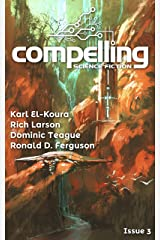 Compelling Science Fiction Issue 3 Kindle Edition