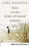 Der Liebe eine Stimme geben: Roman (Allgemeine Reihe. Bastei Lübbe Taschenbücher)
