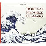 Hokusai, Hiroshige, Utamaro. Ediz. illustrata
