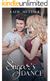 Sugar's Dance (The Sugar Series Book 1)