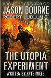 Robert Ludlum's (TM) The Utopia Experiment (A Covert-One novel Book 10)