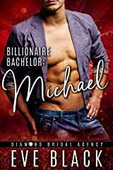 Billionaire Bachelor: Michael (Diamond Bridal Agency Book 2) Kindle Edition