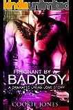 Pregnant By A Bad Boy: A Dramatic Urban BWWM Romance Novel