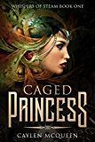 Caged Princess (Whispers of Steam Book 1)