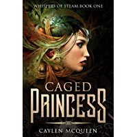 Caged Princess (Whispers of Steam Book 1) (English Edition)