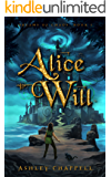 Alice Will: Dreams of Chaos Book 1