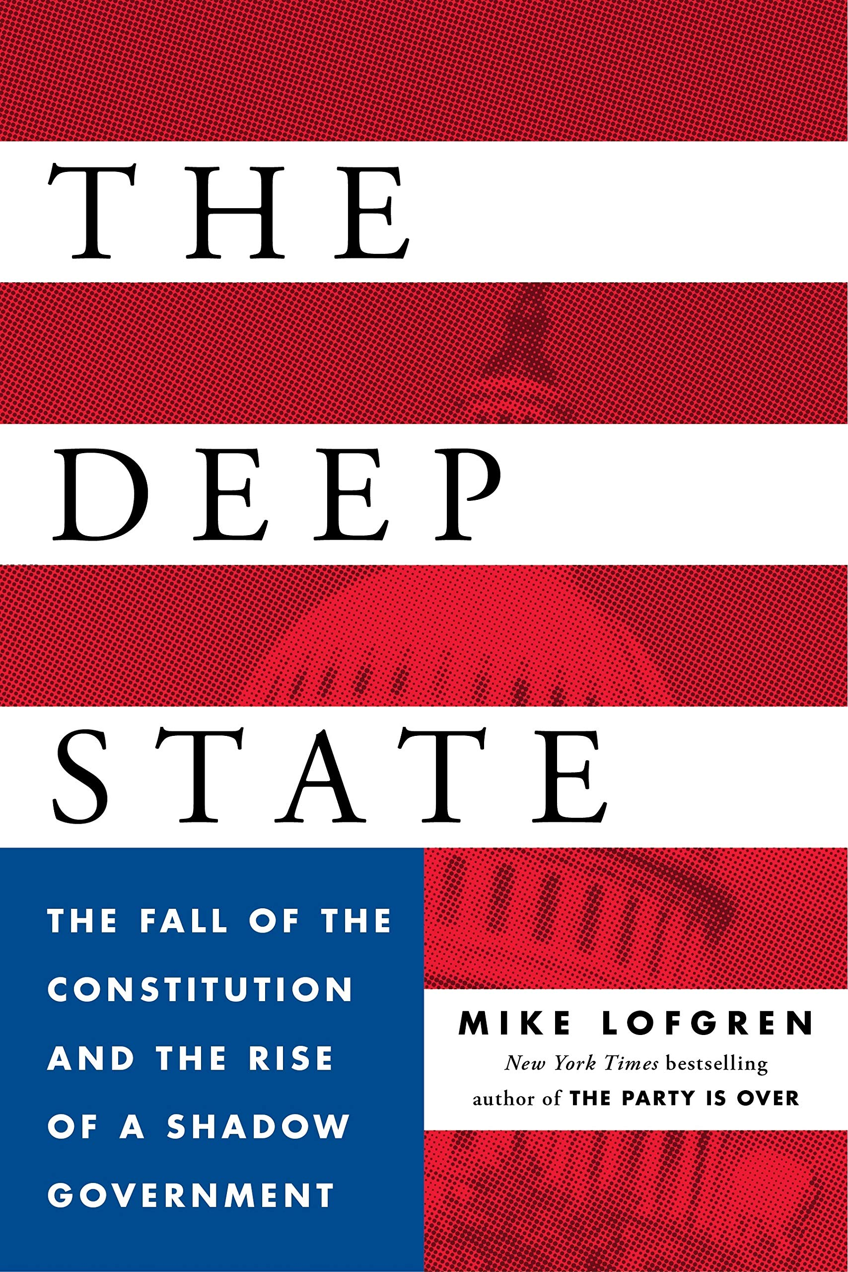 The Deep State: The Fall of the Constitution and the Rise of ...