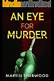 An Eye For Murder: A Medical Thriller