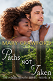 Paths Not Taken (A Hidden Beauty Novel Book 8)