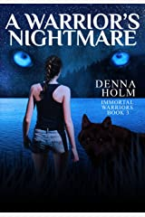 A Warrior's Nightmare (Immortal Warriors Book 3) Kindle Edition