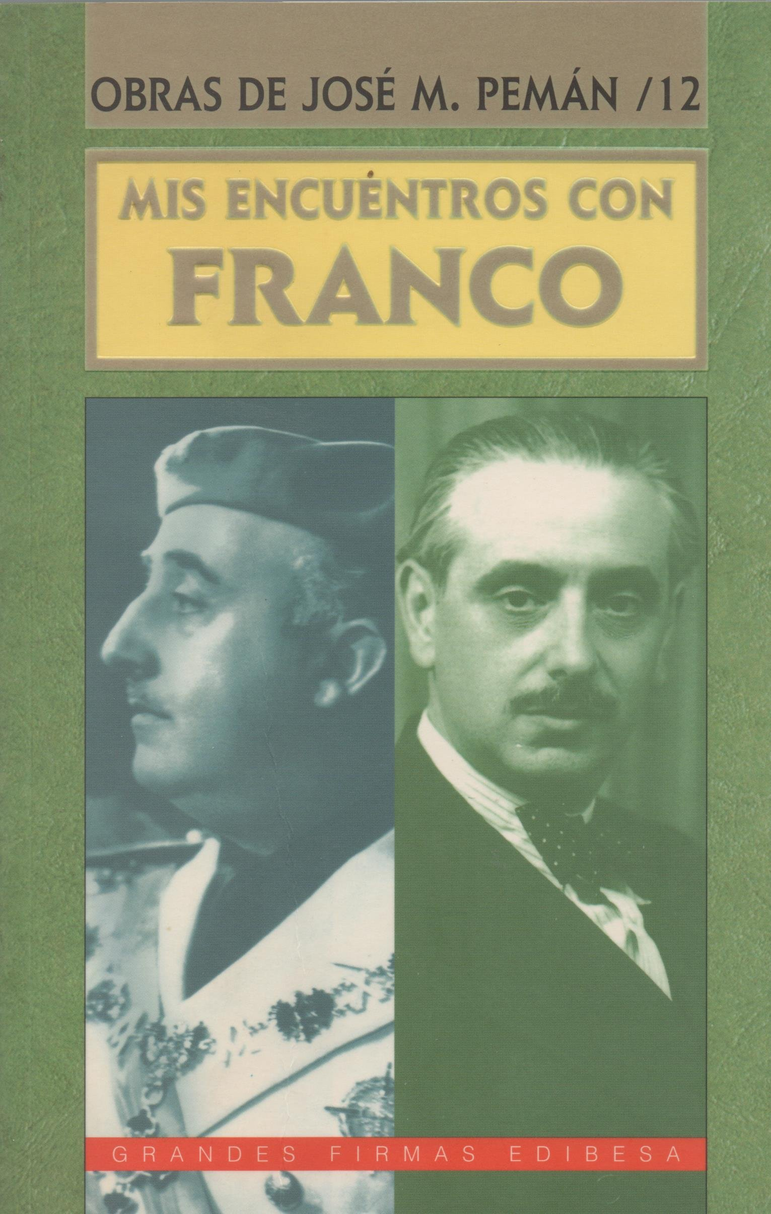 Mis encuentros con Franco: Amazon.es: PEMAN: Libros