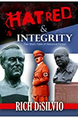 Hatred & Integrity: Two Short Tales of Historical Fiction Kindle Edition