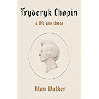 Fryderyk Chopin: A Life and Times (English Edition)