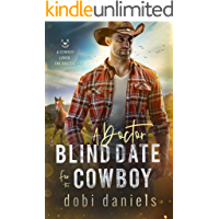 A Doctor Blind Date for the Cowboy: A sweet medical western romance (A Cowboy Loves the Doctor Book 1)