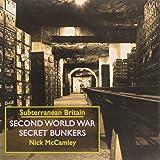 Second World War Secret Bunkers