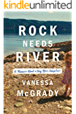 Rock Needs River: A Memoir About a Very Open Adoption