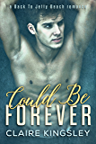 Could Be Forever: (Finn and Juliet) (A Back to Jetty Beach Romance Book 1)