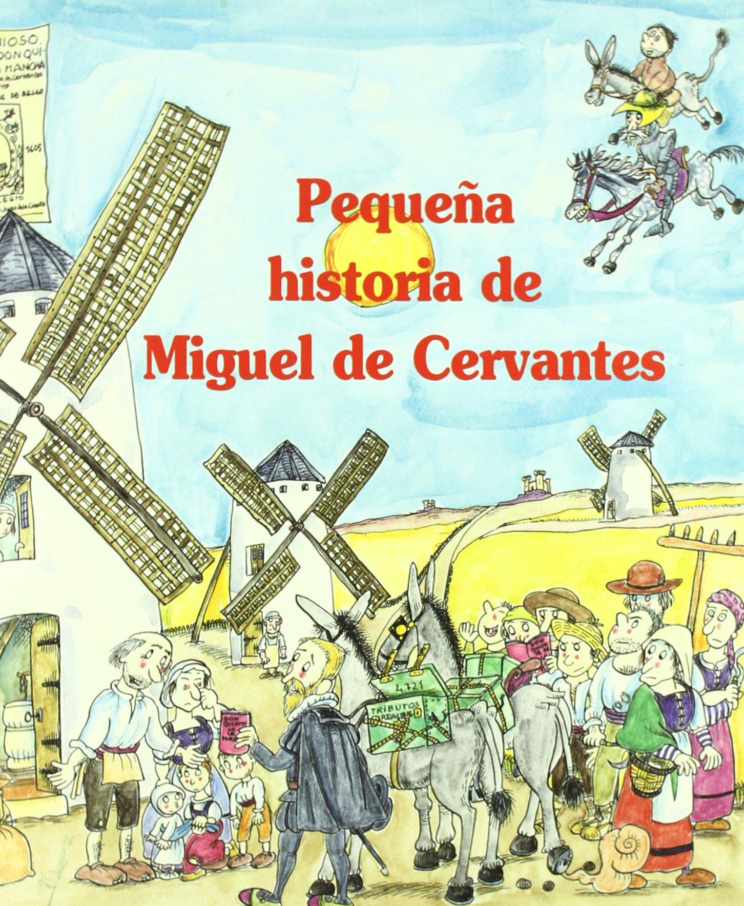 Pequeña historia de Miguel de Cervantes (Pequeñas historias)