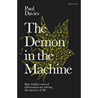 The Demon in the Machine: How Hidden Webs of Information Are Finally Solving the Mystery of Life (English Edition)